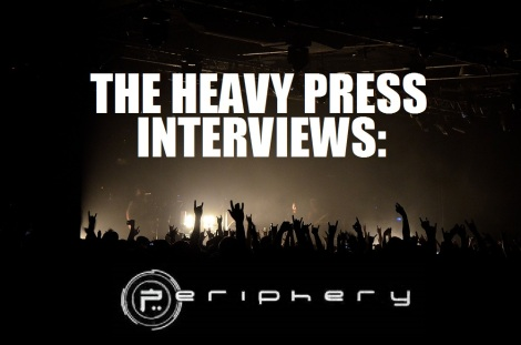 THE HEAVY PRESS INTERVIEWS PERIPHERY